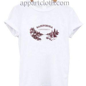 Sadifornia Funny Shirts