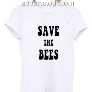 Save The Bees Funny Shirts