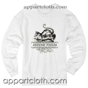 AWESOME POSSUM Unisex Sweatshirts