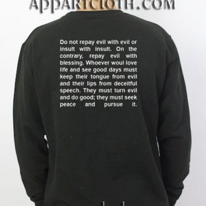 Do Not Repay Evil Quotes Unisex Sweatshirts
