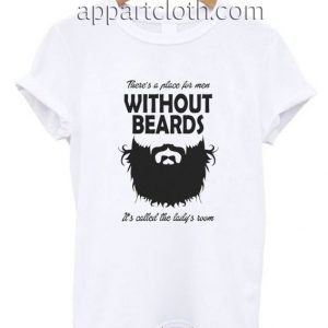 Without A Beard Funny Shirts