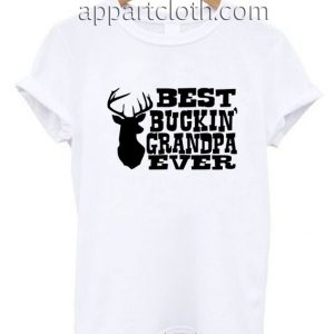 Best Buckin' Grandpa Ever Funny Shirts