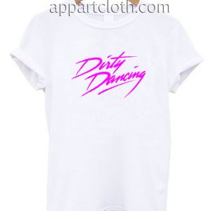 Dirty Dancing Funny Shirts