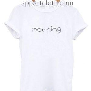 Morning Funny Shirts