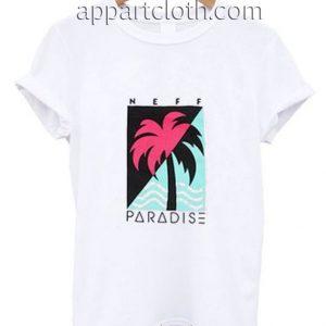 Neff Paradise Funny Shirts