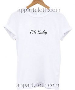Oh Baby Funny Shirts