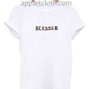 Blessed Font Cream Funny Shirts