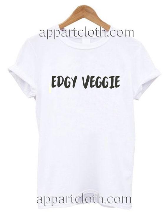 Edgy veggie Funny Shirts