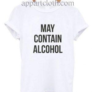 May contain alcohol Funny Shirts
