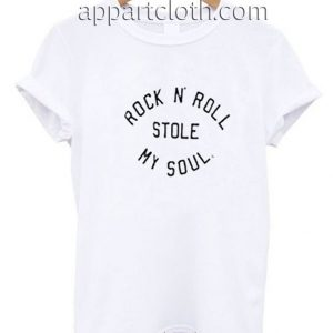 Rock n' Roll Stole My Soul Funny Shirts