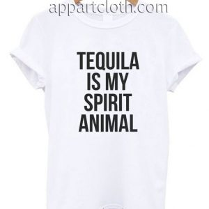 Tequila is my spirit animal Funny Shirts