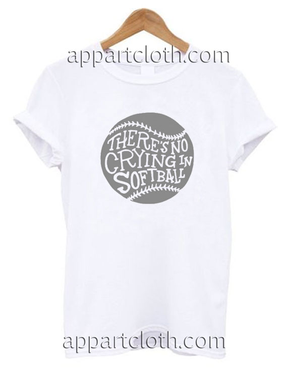 There's No Crying in Softball Funny Shirts