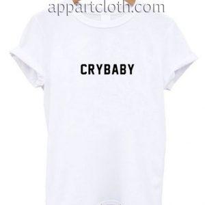 Crybaby Funny Shirts