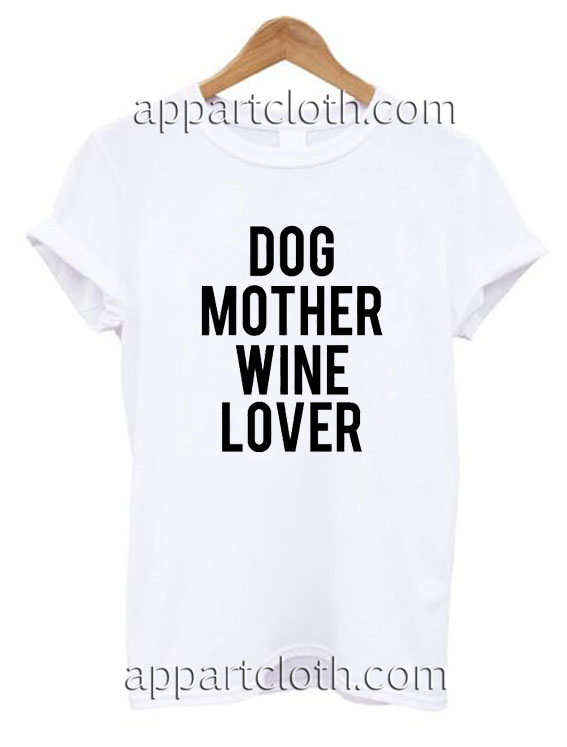 Dog Mother Wine Lover Funny Shirts
