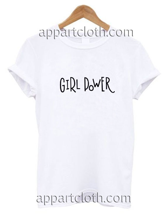 Girl Power Quote Funny Shirts