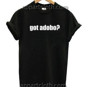 Got Adobo? Funny Shirts