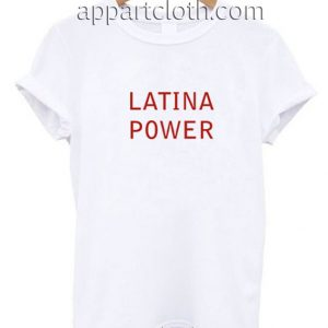 Latina Power Funny Shirts