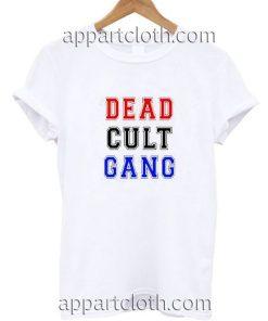 Dead Cult Gang Funny Shirts