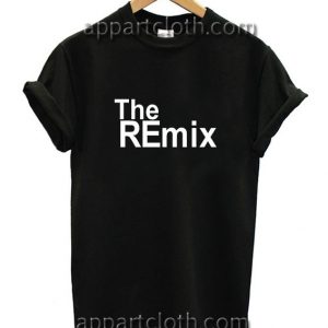The Remix Funny Shirts