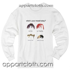 What's Your Mood Today Unisex Sweatshirts