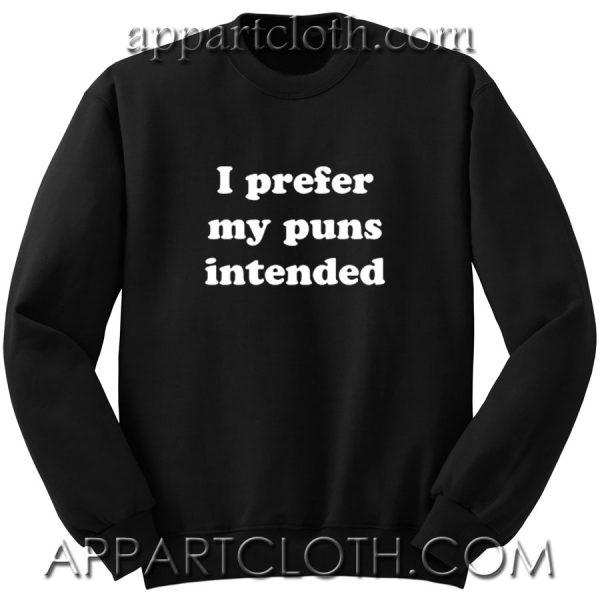 I prefer my puns intended
