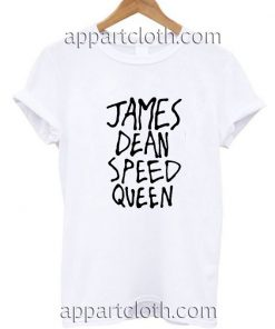 James Dean Speed Queen Funny Shirts