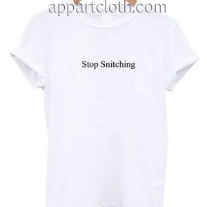 Stop Snitching Funny Shirts