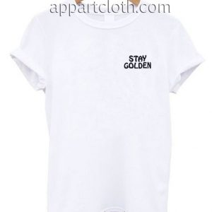 Stay Golden Funny Shirts