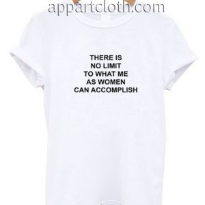 There Is No Limit Quotes Funny Shirts