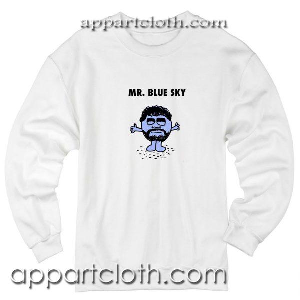 Mr Blue Sky Unisex Sweatshirts