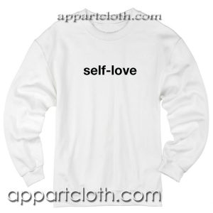 Self love Unisex Sweatshirts