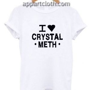 I Love Heart Crystal Meth Funny Shirts