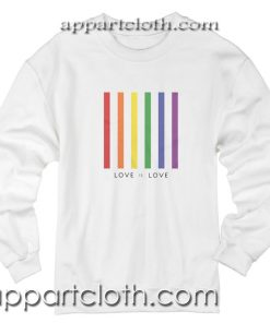 Love is Love LGBT Unisex Sweatshirt