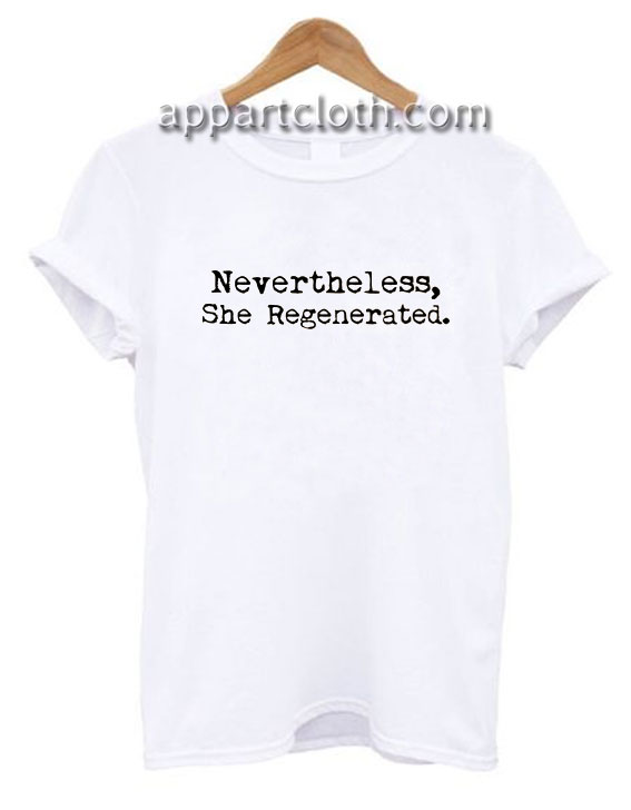 Nevertheless She Regenerated 13th Doctor Funny Shirts