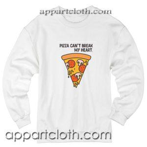 Pizza Can't Break My Heart Unisex Sweatshirt