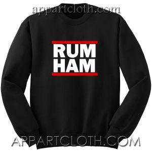 Rum Ham Unisex Sweatshirt