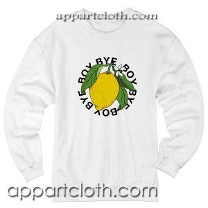Bye Boy lemonade Unisex Sweatshirt