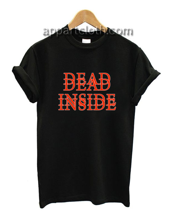Dead Inside Funny Shirts