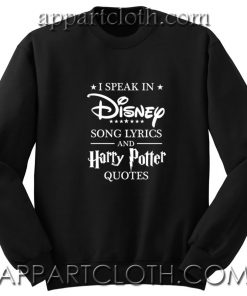 I Speak in Disney Song lyrics Unisex Sweatshirt