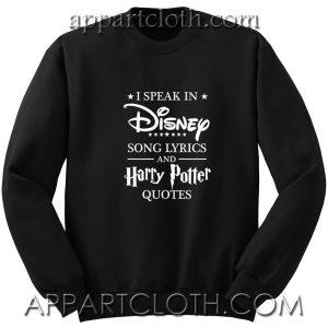 I Speak in Disney Song lyrics Unisex Sweatshirt
