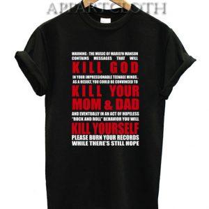 KILL GOD KILL YOUR MOM and DAD KILL YOUR SELF Funny Shirts