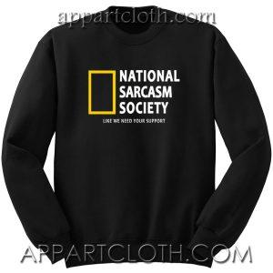 National Sarcasm Society Unisex Sweatshirt