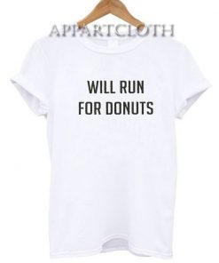Will run for Donut Funny Shirts