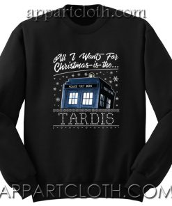 All I Want For Christmas Is The Tardis Unisex Sweatshirt