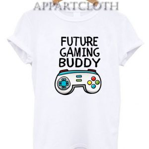 Future Gaming Buddy Funny Shirts