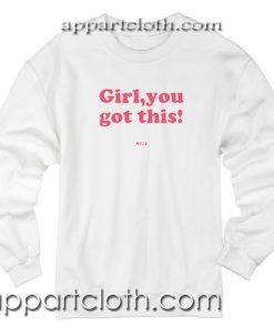 Girl You Got This Unisex Sweatshirt