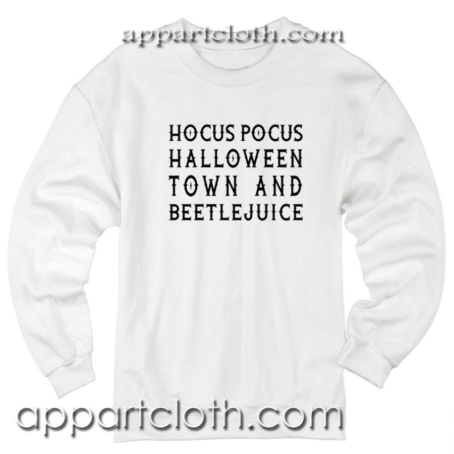 Hocus Pocus Halloween Town And Beetlejuice Unisex Sweatshirt