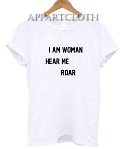 I Am Woman Hear Me Roar Funny Shirts