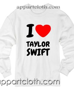 I Love Taylor Swift Unisex Sweatshirt