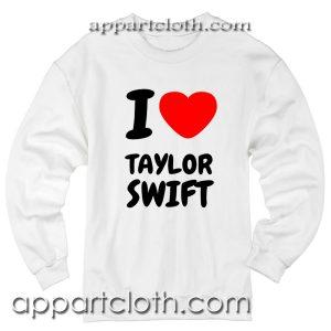 I Love Taylor Swift Unisex Sweatshirt